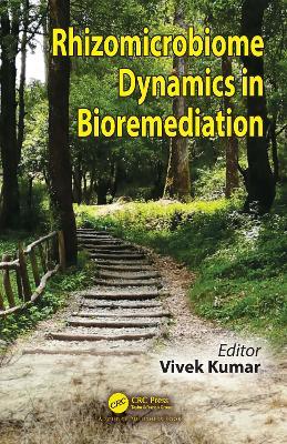 Rhizomicrobiome Dynamics in Bioremediation by Vivek Kumar