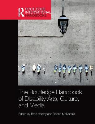 The Routledge Handbook of Disability Arts, Culture, and Media book