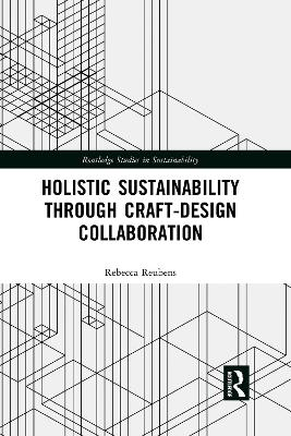 Holistic Sustainability Through Craft-Design Collaboration by Rebecca Reubens