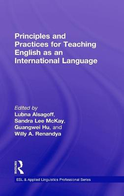 Principles and Practices for Teaching English as an International Language book