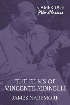 Films of Vincente Minnelli by James Naremore