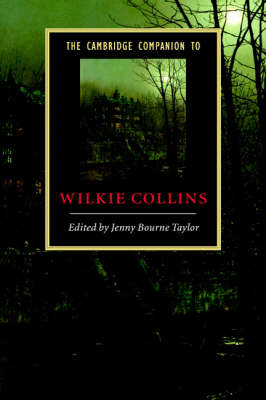 The Cambridge Companion to Wilkie Collins by Jenny Bourne Taylor