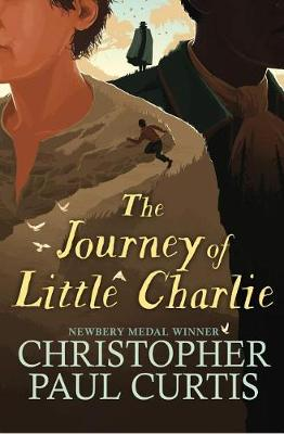 Journey of Little Charlie by Christopher Paul Curtis