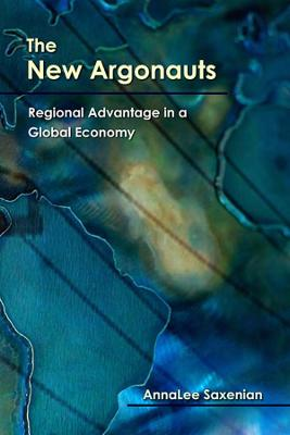 The New Argonauts by AnnaLee Saxenian