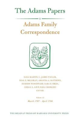 Adams Family Correspondence, Volume 12 by Adams Family