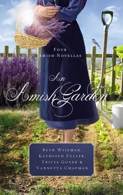 An Amish Garden by Beth Wiseman