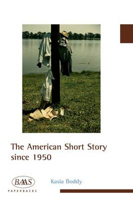 The American Short Story Since 1950 by Kasia Boddy