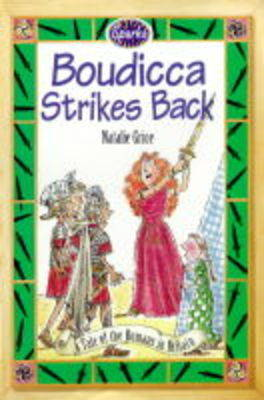 Boudicca Strikes Back: A Tale of the Romans in Britain by Natalie Grice