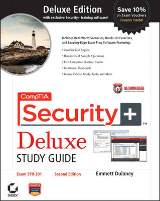 CompTIA Security+ Deluxe Study Guide Recommended Courseware: Exam SY0-301 by Emmett Dulaney