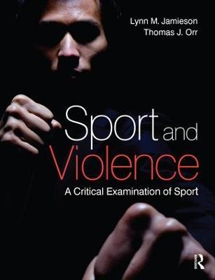 Sport and Violence by Lynn M Jamieson