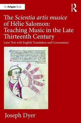 Scientia artis musice of Helie Salomon: Teaching Music in the Late Thirteenth Century book