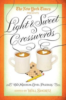 The New York Times Light & Sweet Crosswords by The New York Times