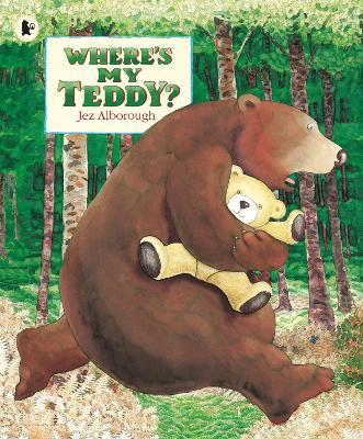 Where's My Teddy? by Jez Alborough