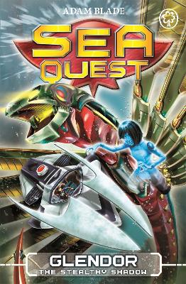 Sea Quest: Glendor the Stealthy Shadow by Adam Blade