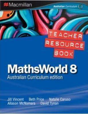 Mathsworld 8 Australian Curriculum - Teacher Resource Book by Jill Vincent