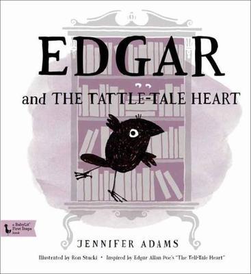 Edgar and the Tattle-Tale Heart by Jennifer Adams