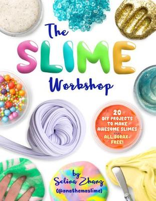 The Slime Workshop by Selina Zhang
