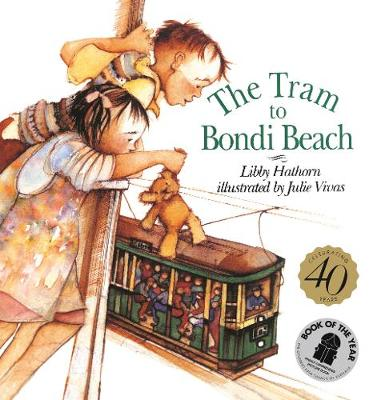 The Tram to Bondi Beach 40th Anniversary Edition by Libby Hathorn