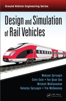 Design and Simulation of Rail Vehicles by Maksym Spiryagin