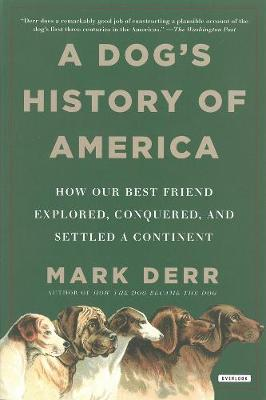 Dog's History Of America by Mark Derr