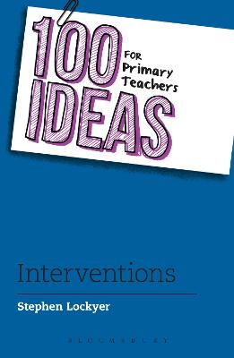 100 Ideas for Primary Teachers: Interventions by Stephen Lockyer