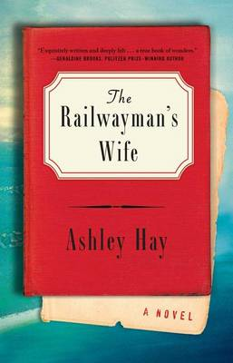 Railwayman's Wife by Ashley Hay