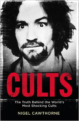 Cults: The World's Most Notorious Cults book