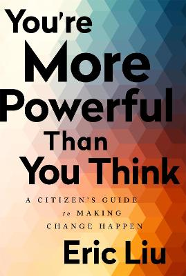 You're More Powerful than You Think by Eric Liu