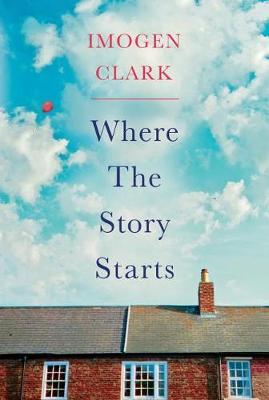 Where The Story Starts by Imogen Clark
