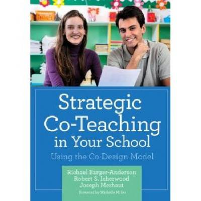 Strategic Co-Teaching in Your School by Richael Barger-Anderson