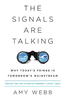 The Signals Are Talking by Amy Webb