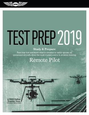 Remote Pilot Test Prep 2019 by ASA Test Prep Board (N/A)