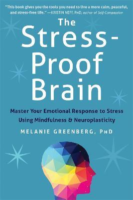 The Stress-Proof Brain by Melanie Greenberg