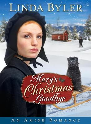 Mary's Christmas Goodbye: An Amish Romance by Linda Byler