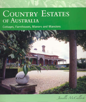 Country Estates of Australia by Janelle McCulloch