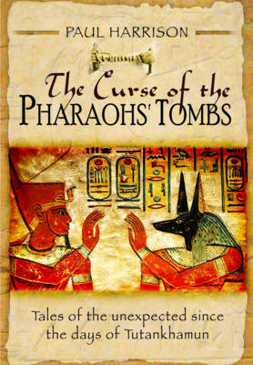Curse of the Pharaohs' Tombs' by Paul Harrison