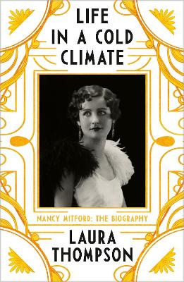 Life in a Cold Climate: Nancy Mitford - The Biography book