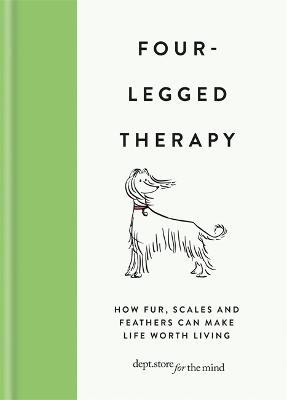 Four-Legged Therapy: How fur, scales and feathers can make life worth living by Dept Ltd