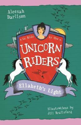 Unicorn Riders, Book 8: Ellabeth's Light book