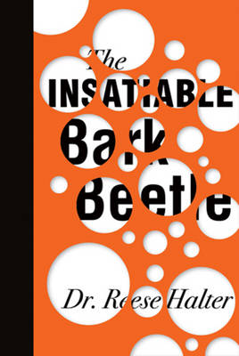Insatiable Bark Beetle by Dr Reese Halter