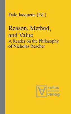 Reason, Method, and Value by Dale Jacquette