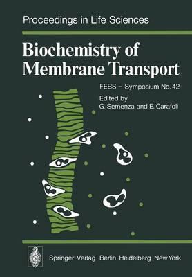 Biochemistry of Membrane Transport by G. Semenza
