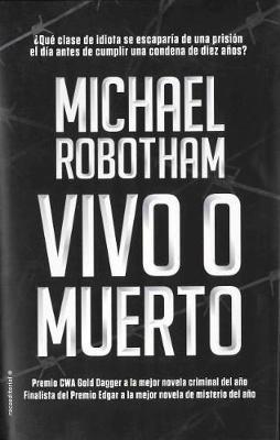 Vivo O Muerto by Michael Robotham