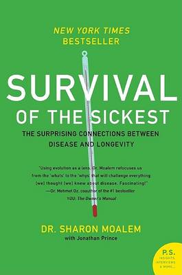 Survival of the Sickest by Sharon Dr. Moalem