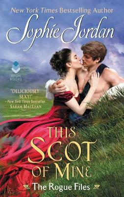 This Scot of Mine: The Rogue Files by Sophie Jordan