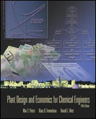 Plant Design and Economics for Chemical Engineers by Max S. Peters
