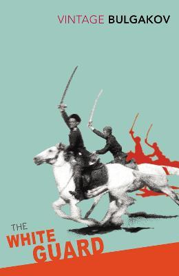 White Guard by Mikhail Bulgakov