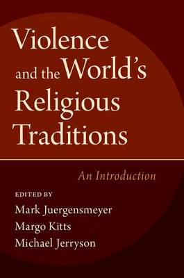 Violence and the World's Religious Traditions by Margo Kitts