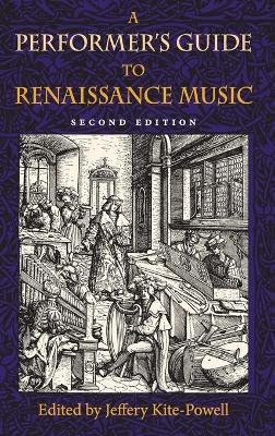 A Performer's Guide to Renaissance Music, Second Edition by Jeffery T. Kite-Powell