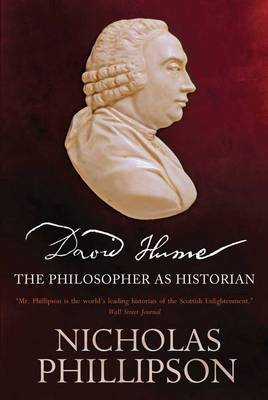 David Hume: The Philosopher as Historian by Nicholas Phillipson